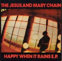 Cover The Jesus And Mary Chain - Happy When It Rains [EP]